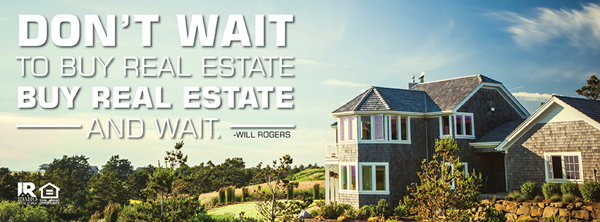 Buy Real Estate NOW!